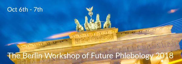 The Berlin Workshop of Future Phlebology 2018